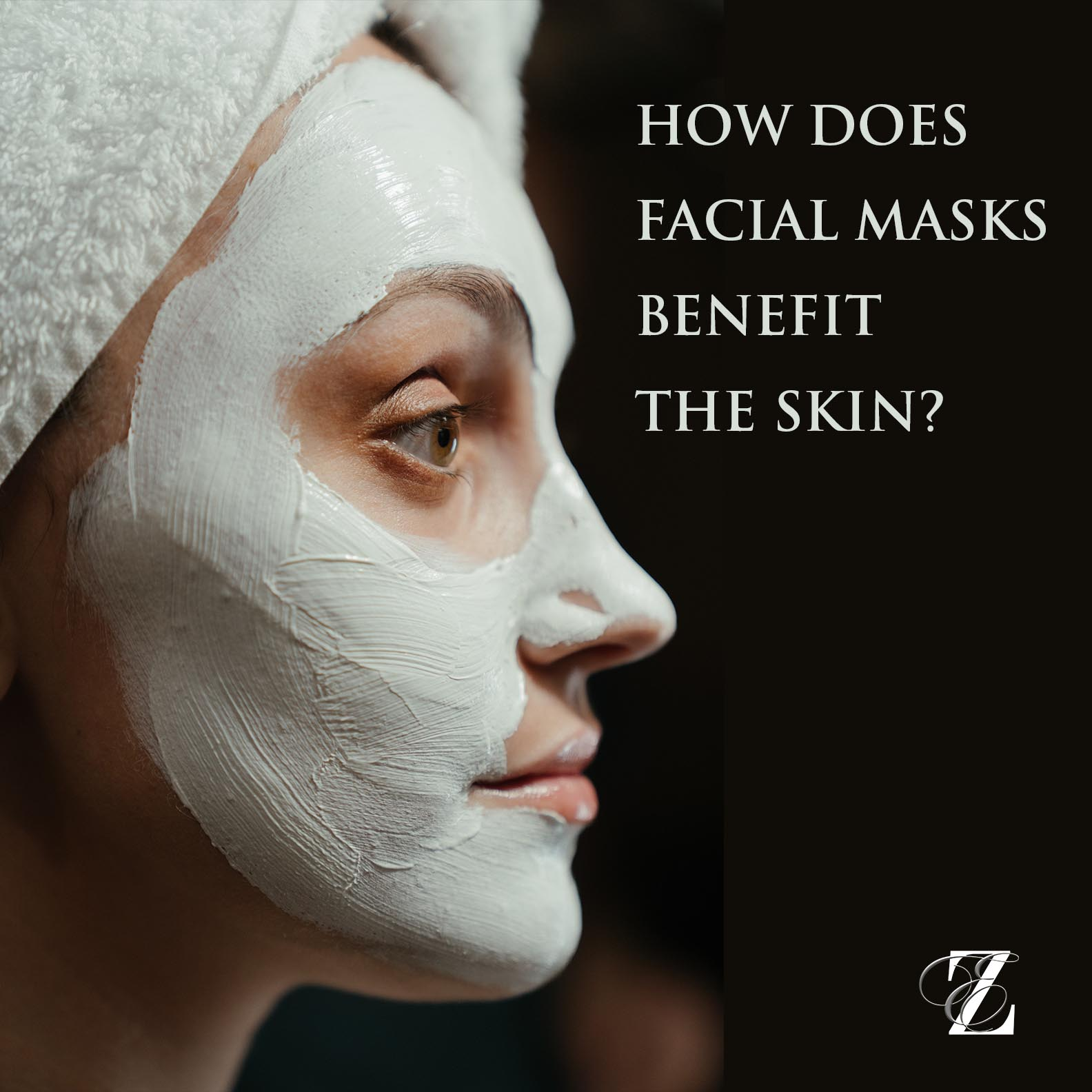 HOW DOES FACIAL MASKS BENEFIT THE SKIN?
