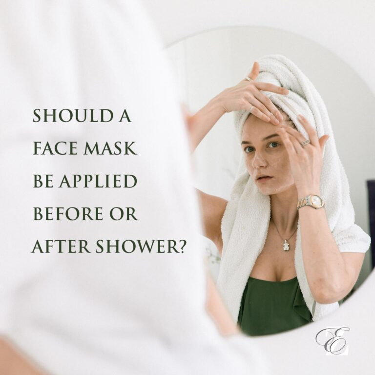 SHOULD A FACE MASK BE APPLIED BEFORE OR AFTER SHOWER?
